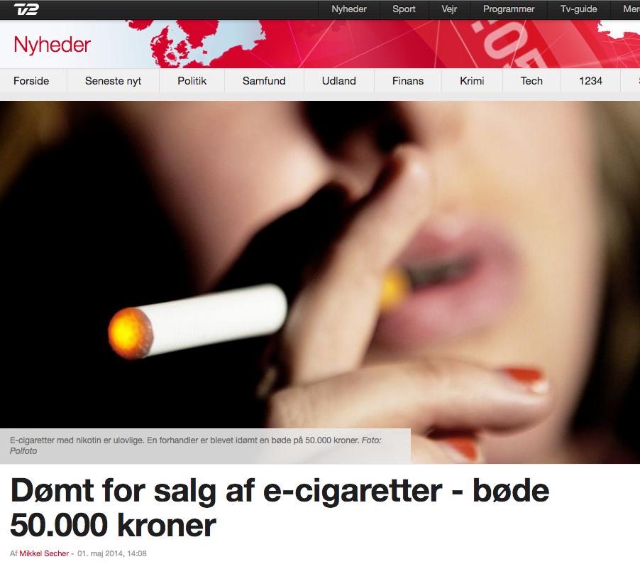 Fra 1. maj 2014 - kilde: http://nyhederne.tv2.dk/samfund/2014-05-01-d%C3%B8mt-salg-af-e-cigaretter-b%C3%B8de-50000-kroner